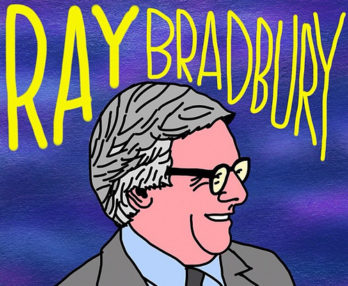 Ray Bradbury. 1920 - 2012